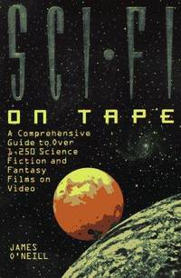Sci-fi on Tape: A Comprehensive Guide to Over 1250 Science Fiction and Fantasy Films on Video (Billboard Books' Entertaining and Informative)