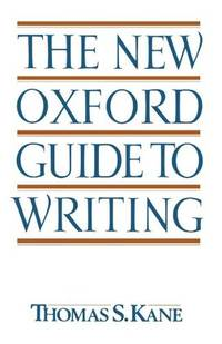 The New Oxford Guide to Writing by Thomas S. Kane - Paperback - from Better World Books  and Biblio.com