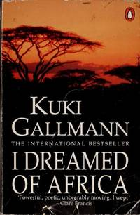 I Dreamed of Africa by  Kuki Gallmann - Paperback - from Russell Books Ltd and Biblio.com