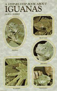 Step-By-Step Book About Iguanas (Step-By-Step Book About Series) by Jack C. Harris - Paperback - from every book in the world (SKU: 5520)