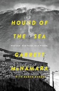 Hound of the Sea: Wild Man. Wild Waves. Wild Wisdom