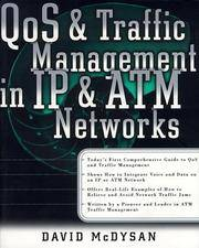 QoS and Traffic Management in IP and ATM Networks