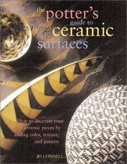The Potter's Guide to Ceramic Surfaces - How to Decorate Your Ceramic  Pieces by Adding Color, Texture, and Pattern