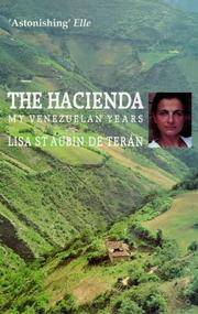 THE HACIENDA. My Venezuelan Years