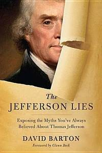 The Jefferson Lies : Exposing the Myths You've Always Believed about  Thomas Jefferson