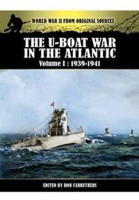 U-Boat War in the Atlantic Vol 1 - 1939-1941 (World War II from Original Sources)