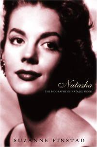 NATASHA The Biography of Natalie Wood