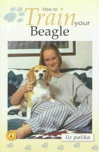 image of How to Train Your Beagle (How To...(T.F.H. Publications))