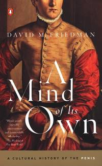 MIND OF ITS OWN : A CULTURAL HISTORY OF by DAVID M. FRIEDMAN - Paperback - from Montclair Book Center and Biblio.com
