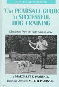 """The Pearsall Guide to Successful Dog Training: Obedience """"from the Dog's Point of View"""