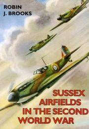 Sussex Airfields in the Second World War by Robin J. Brooks - Paperback - Reprint - 2002 - from Fireside Bookshop and Biblio.com