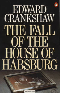 The Fall of the House of Habsburg.