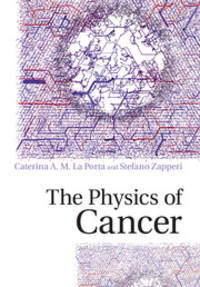 The Physics of Cancer