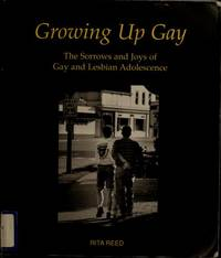 image of Growing Up Gay: The Sorrows and Joys of Gay and Lesbian Adolescence