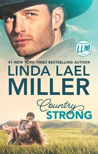 Country Strong: A Novel (Painted Pony Creek) by Linda Lael Miller - January 2020