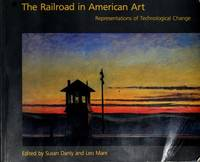 THE RAILROAD IN AMERICAN ART. Representations Of Technological Change