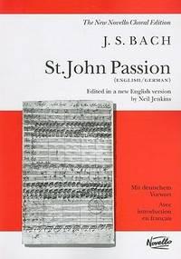 image of J.S. Bach: St. John Passion (Vocal Score) (Soprano, Alto, Tenor, Bass, Piano / Vocal Score)