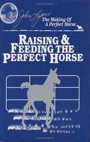 Raising & Feeding the Perfect horse: The making of a Perfect Horse