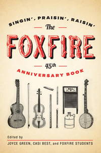 Singin', Praisin', Raisin' the Foxfire 45th Anniversary Book