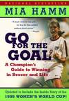 image of Go For the Goal: A Champion's Guide To Winning In Soccer And Life