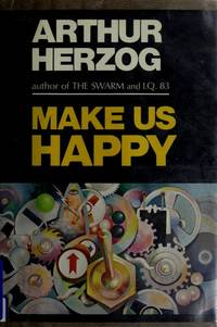 MAKE US HAPPY by Arthur Herzog - Hardcover - 1978 - from Endless Shores Books and Biblio.com