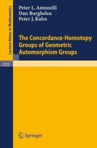 The Concordance-Homotopy Groups of Geometric Automorphism Groups (Lecture Notes in Mathematics 215)