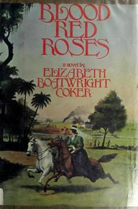 image of Blood Red Roses: A romantic novel of Hilton Head Island, South Carolina, during the War Between the States