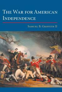 The War for American Independence from 1760 to the Surrender at Yorktown in 1781