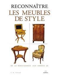 Reconnaitre les Meubles de Style by  P. M Favelac - Hardcover - from Silent Way Books (SKU: 008053)