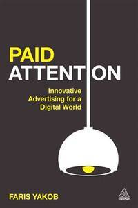 Paid Attention: Innovative Advertising for a Digital World