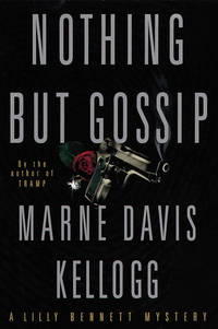 Nothing But Gossip: A Lilly Bennett Mystery