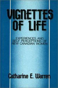 Vignettes of Life: Experiences and Self Perceptions of New Canadian Women