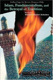 Islam, Fundamentalism, and the Betrayal of Tradition: Essays by Western Muslim Scholars...