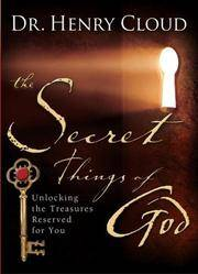 The Secret Things of God  Unlocking the Treasures Reserved for You