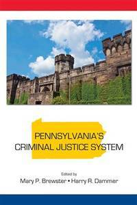 Pennsylvania's Criminal Justice System (State-Specific Criminal Justice)