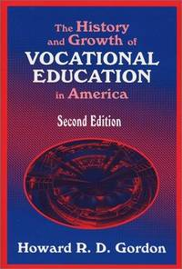 The History and Growth of Vocational Education in America, Second Edition