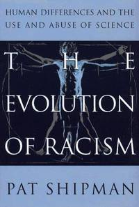 The Evolution of Racism Human Differences and the Use and Abuse of Science
