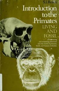 Introduction to the Primates - Living and Fossil. by  S.I Rosen - First Edition - 1974 - from Second Hand Prose, Inc. and Biblio.com