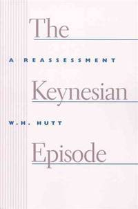 The Keynesian Episode: A Reassessment