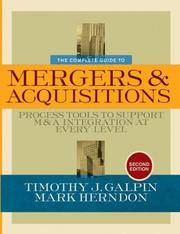 The Complete Guide to Mergers and Acquisitions: Process Tools to Support M&A Integration at...