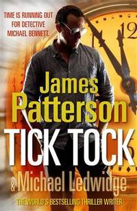 Tick, Tock. James Patterson & Michael Ledwidge by  James Patterson - Hardcover - 2011 - from preownedcdsdvdsgames and Biblio.com