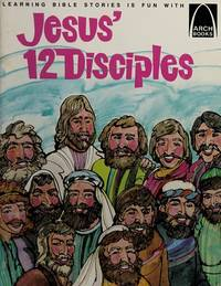 Jesus' Twelve Disciples: Matthew 10:2-4, Luke 6:13-16 for Children (Arch Book)