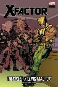 X-Factor : They Keep Killing Madrox
