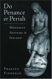 Do Penance or Perish: Magdalen Asylums in Ireland
