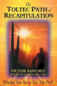 The Toltec Path Recapitulation