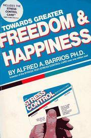 Towards Greater Freedom & Happiness by Alfred A. Barrios, Ph.D - 1981