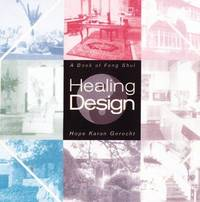 Healing Design: Practical Feng Shui for Healthy and Gracious Living