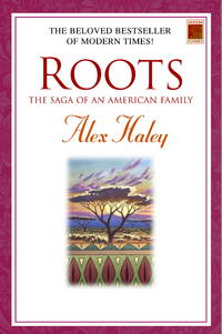 Roots: The Saga of an American Family (Modern Classics)