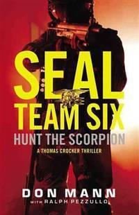 SEAL Team Six: Hunt the Scorpion (A Thomas Crocker Thriller (2))