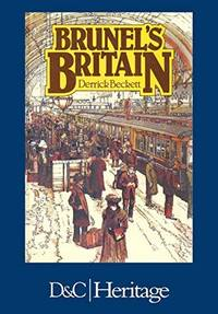 Brunel's Britain by  Derrick Beckett - Paperback - from Russell Books Ltd and Biblio.com